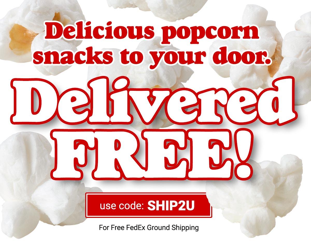 Delicious popcorn snacks delivered FREE!