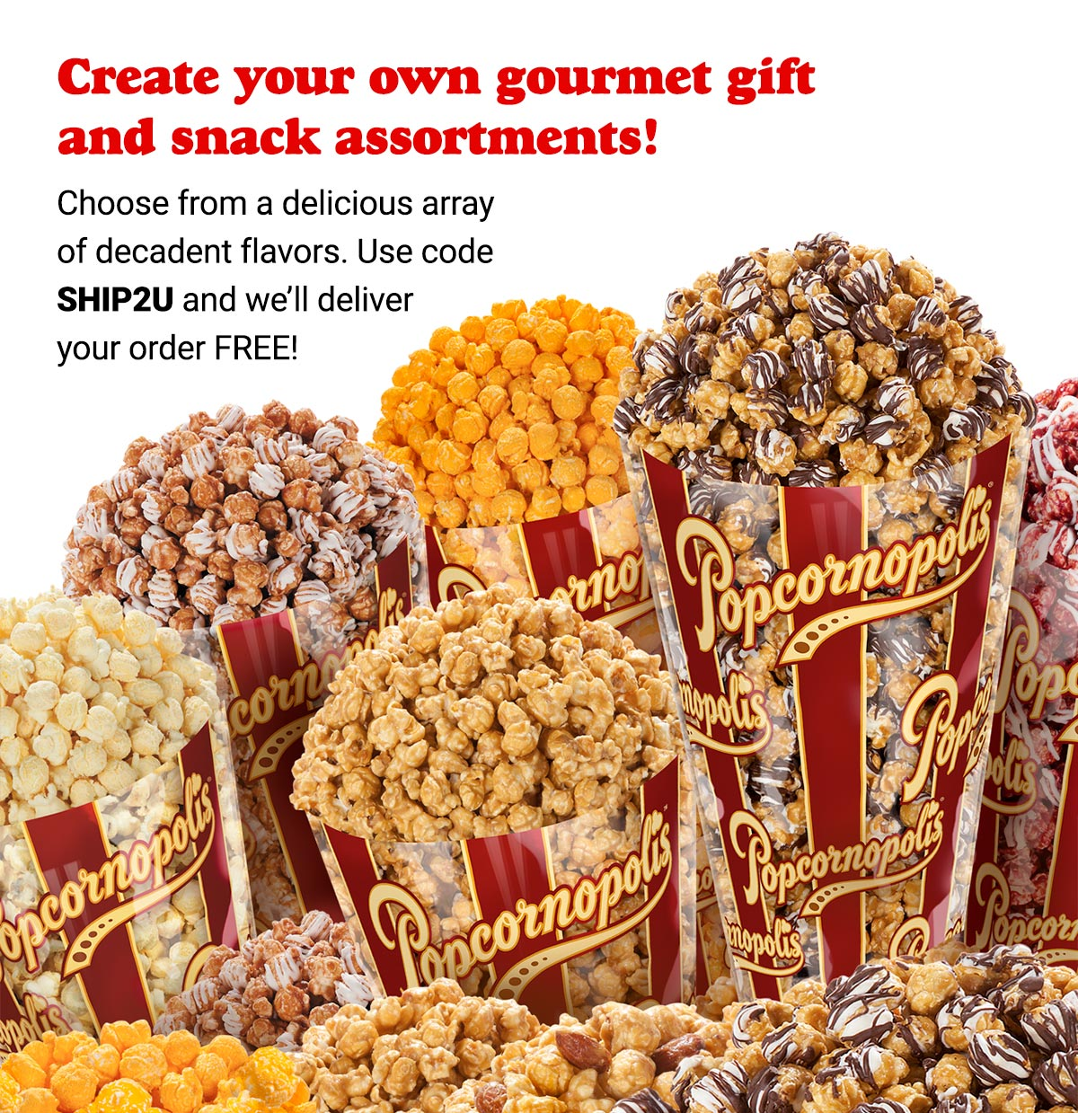 Create Your Own Assortments. Ships FREE!