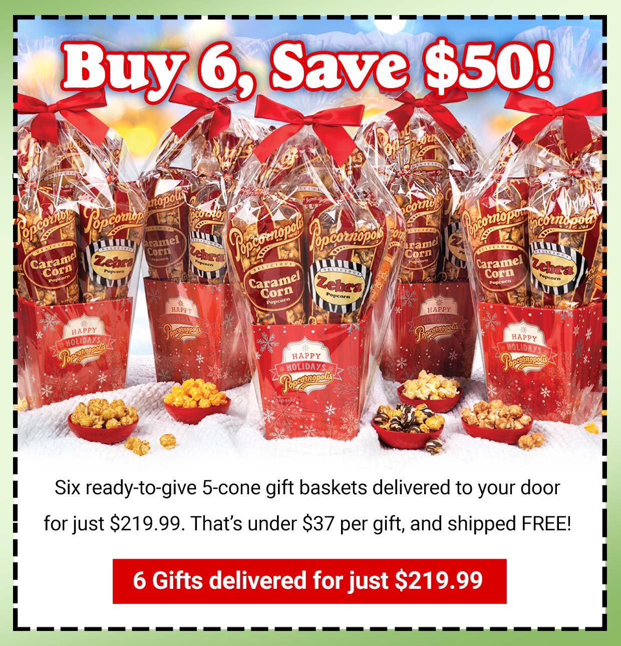 Buy 6 Gifts and Save $50!